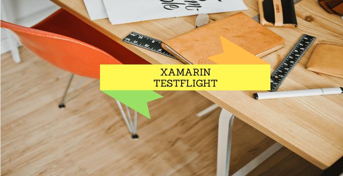 Xamarin Testflight