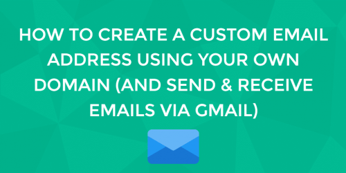how-to-create-custom-email-address-using-own-domain-name-with-gmail